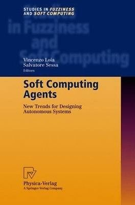 NEW Soft Computing Agents: New Trends for Designing Autonomous Systems by Hardco | eBay
