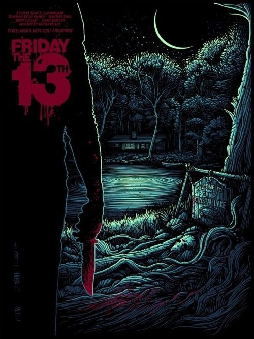 Friday the 13th...my dad and brother forces me to watch all of these.