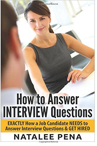Interview Questions - How to Answer INTERVIEW Questions (Interview - how to answer interview questions