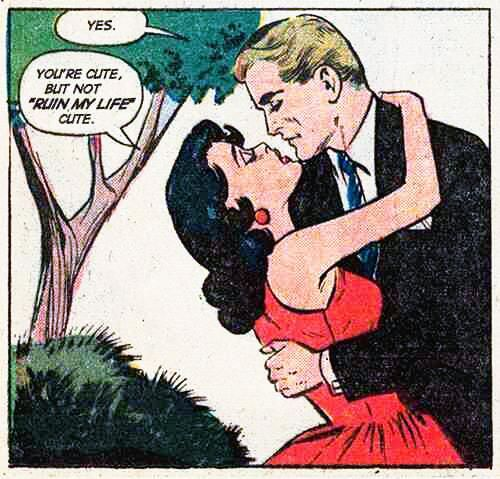"""Comic Girls Say.. """" You're cute but not 'ruin my life' cute. """"       #comic  #popart #vintage"""