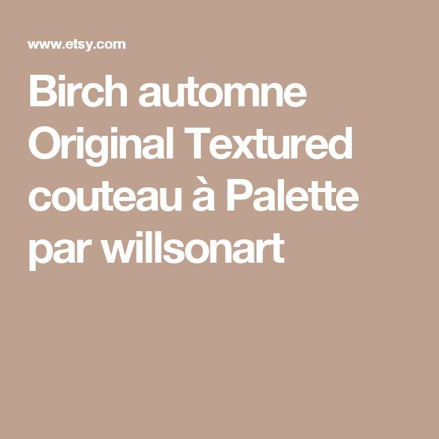 Birch automne Original Textured couteau à Palette par willsonart