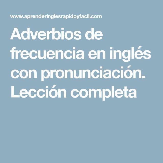 Adverbios de frecuencia en inglés con pronunciación. Lección completa