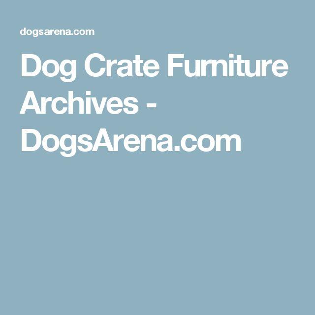 Dog Crate Furniture Archives - DogsArena.com