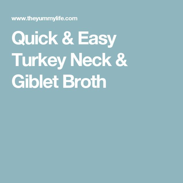 Quick & Easy Turkey Neck & Giblet Broth