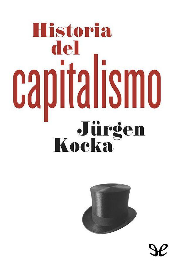 Historia Del Capitalismo Jurgen Kocka Libros Gratis Historia This Book Kobo