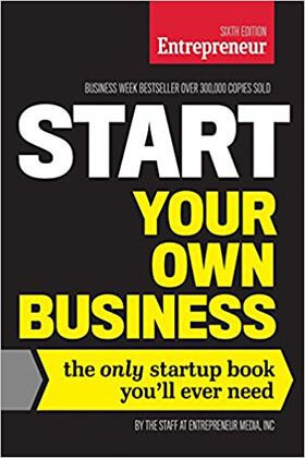 Start Your Own Business The Only Startup Book You Ll Ever Need 6th Edition