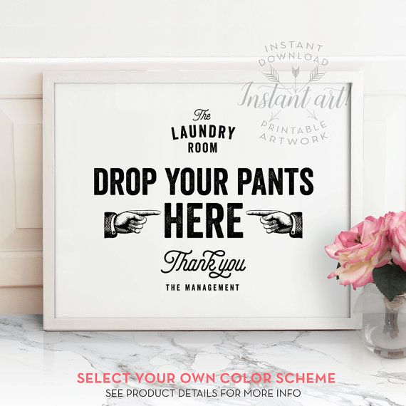 The Laundry Room: Drop your pants here distressed text PRINTABLE sign. Printable art in landscape orientation in 5x7, 8x10, 11x14, A4 and 16x20