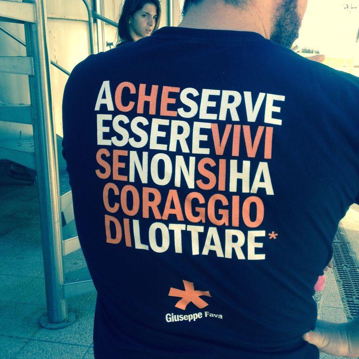 Wem nützt es am Leben zu sein wenn man keinen Mut hat zu kämpfen. Giuseppe Fava
