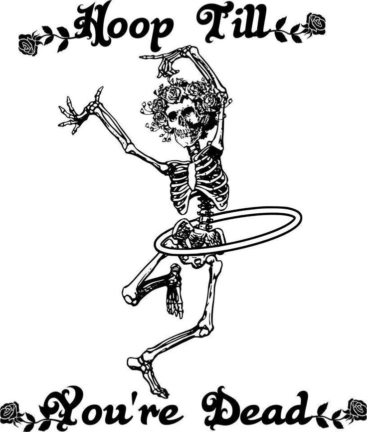 Hoop Til You're Dead - Dancing Skeleton