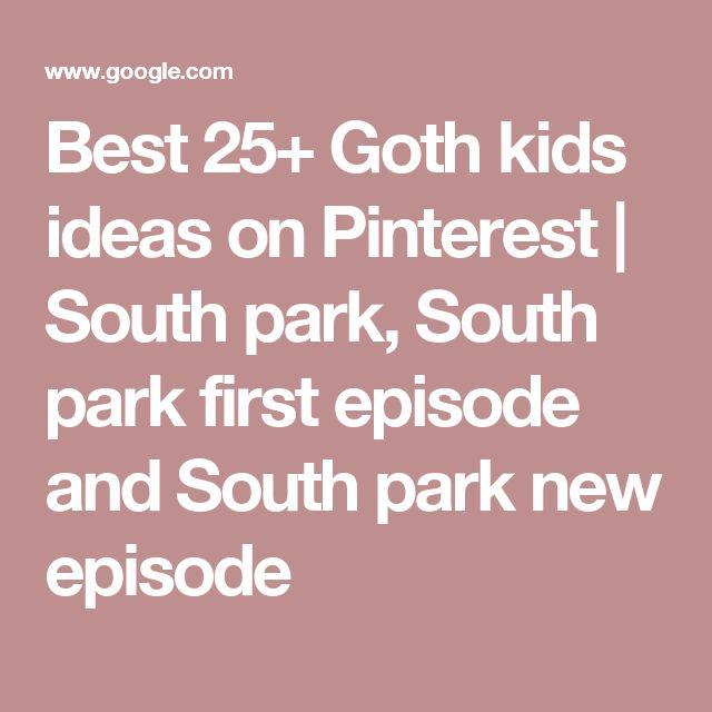 Best 25+ Goth kids ideas on Pinterest | South park, South park first episode and South park new episode