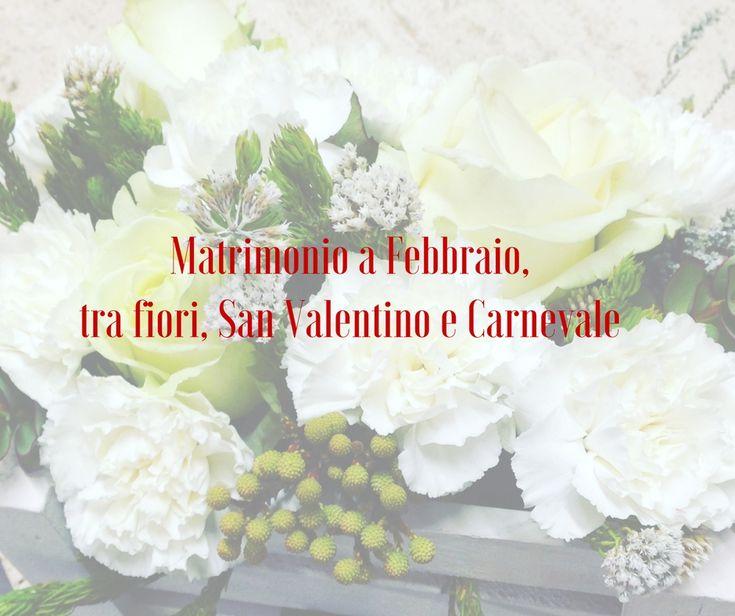 Matrimonio+a+Febbraio,+tra+fiori,+San+Valentino+e+Carnevale