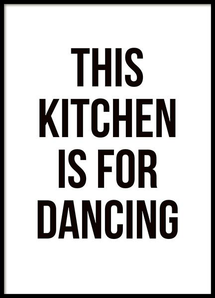 Kitchen art with the text, 'This kitchen is for dancing', in a simple and stylish font. A spot-on print with a text that will spread joy in your kitchen. Find more kitchen art in the category with the same name and create a tasteful collage that matches your personal style. www.desenio.com