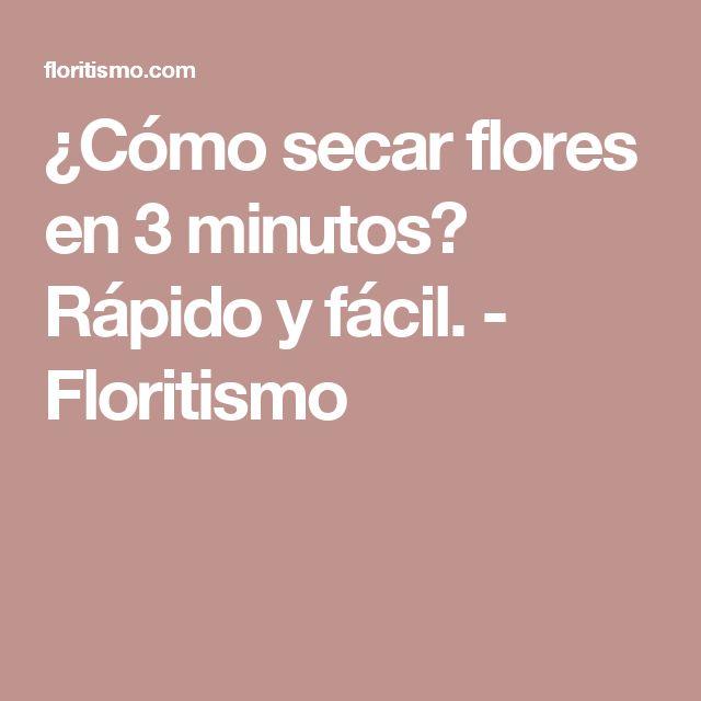 ¿Cómo secar flores en 3 minutos? Rápido y fácil. - Floritismo