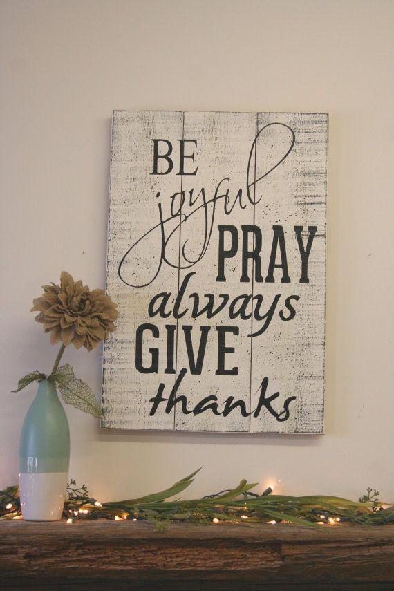 be joyful pray always give thanks pallet sign vintage wood shabby chic wedding gift bridal shower - Wood Sign Design Ideas