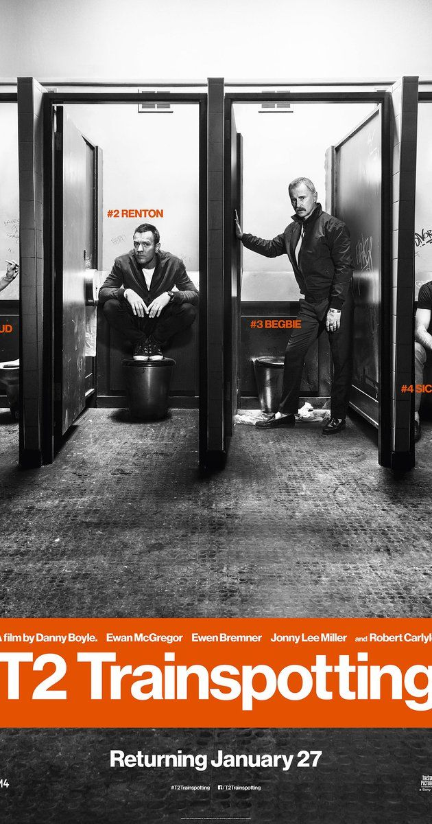 Directed by Danny Boyle.  With Ewan McGregor, Kelly Macdonald, Jonny Lee Miller, Robert Carlyle. A continuation of the Trainspotting saga reuniting the original characters.