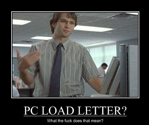 PC LOAD LETTER?! | Check it out | Pinterest