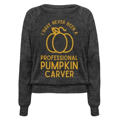 I Have Never Been a Professional Pumpkin Carver. This funny fall shirt is perfect for anyone who sucks at carving pumpkins.