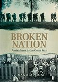 Broken Nation by Joan Beaumont - Joint winner of the 2014 Prime Minister's Literary Prize for Australian History. #bookaward #australianhistory