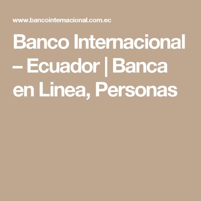 Banco Internacional – Ecuador | Banca en Linea, Personas