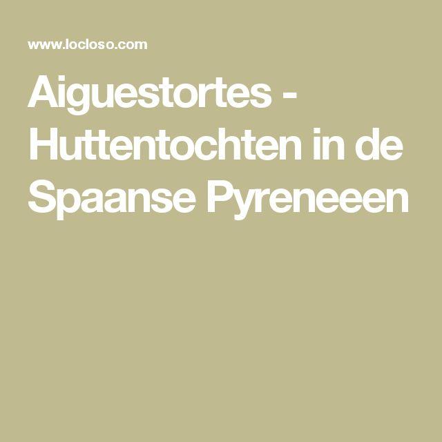 Aiguestortes - Huttentochten in de Spaanse Pyreneeen