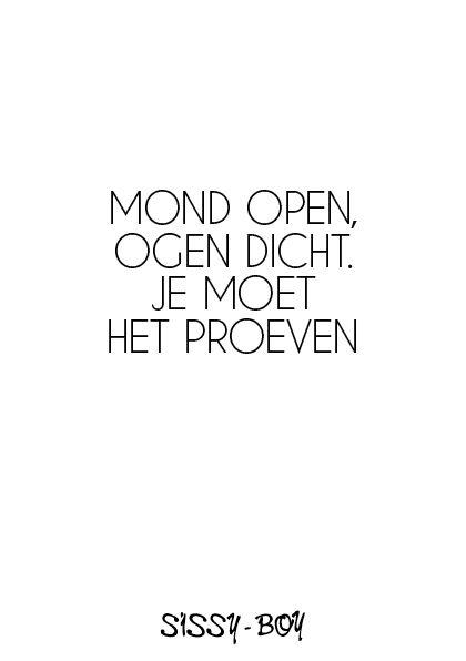Sissy-Boy www.sissy-boy.nl Mond open ogen dicht ... Je moet het proeven ❣