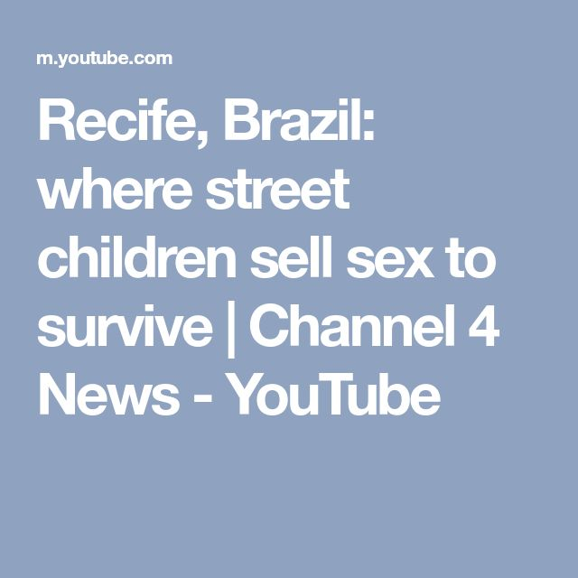 Recife, Brazil: where street children sell sex to survive | Channel 4 News - YouTube