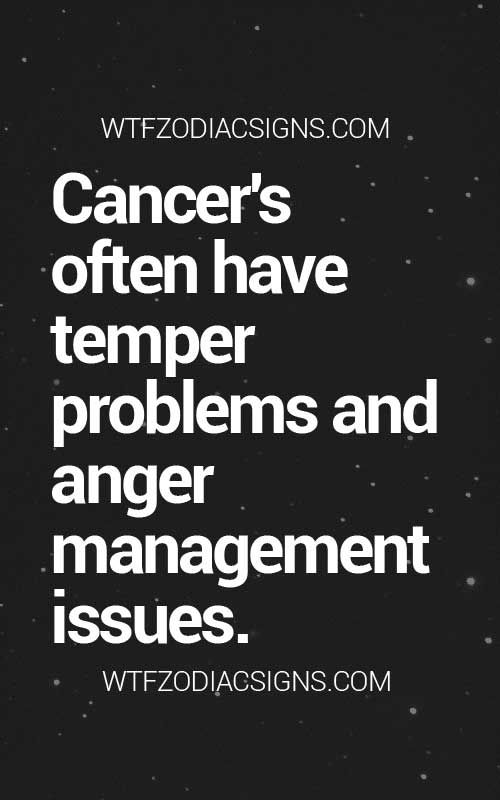 Cancer Zodiac Sign♋ temper problems  & anger management issues