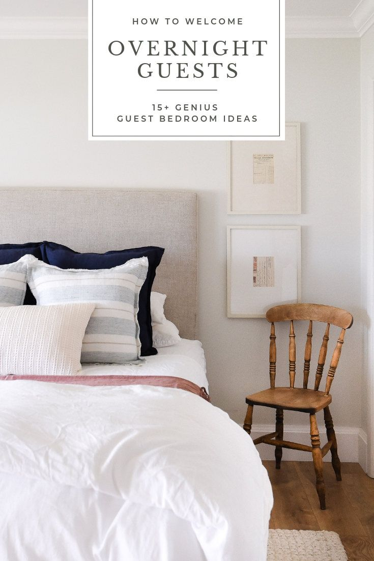 How To Welcome Overnight Guests The Best Guest Bedroom Ideas Guest Bedrooms Guest Bedroom Bedroom Design