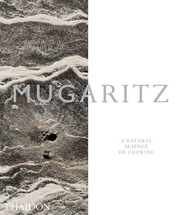 Mugartiz: a natural science of cooking by Andoni Aduriz