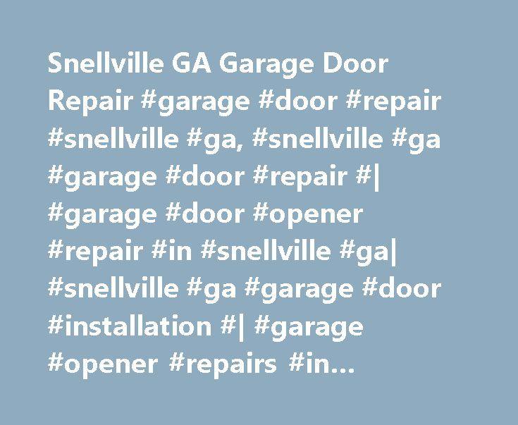 Snellville GA Garage Door Repair #garage #door #repair #snellville #ga, #snellville #ga #garage #door #repair #| #garage #door #opener #repair #in #snellville #ga| #snellville #ga #garage #door #installation #| #garage #opener #repairs #in #snellville #georgia # http://commercial.nef2.com/snellville-ga-garage-door-repair-garage-door-repair-snellville-ga-snellville-ga-garage-door-repair-garage-door-opener-repair-in-snellville-ga-snellville-ga-garage-door-insta/  # Snellville GA Garage Door…