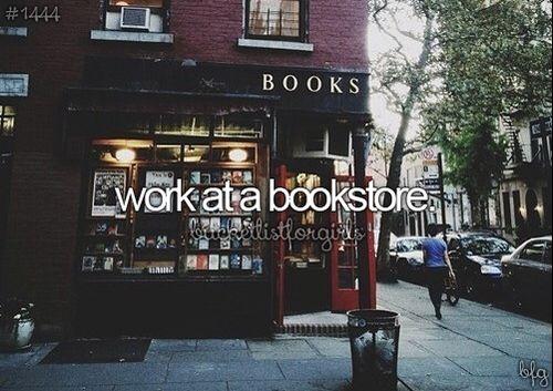 Bucket List - Work at a Bookstore | Pinterest: @xchxara