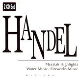 Handel: Messiah Highlights; Water Music; Fireworks Music [CD]