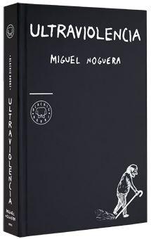Ultraviolencia de Miguel Noguera - Blackie Books