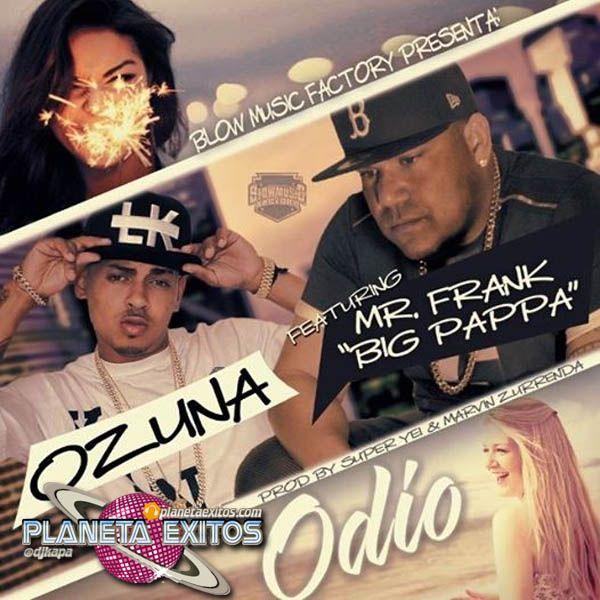 Mr. Frank (Big Pappa) Ft. Ozuna - Odio
