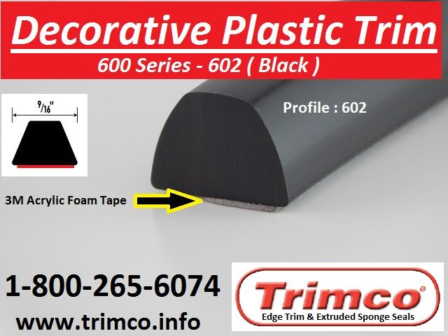 Trimco Decorative Plastic Trims are made with flexible pvc and come in many shapes, sizes and colors. Decorative Plastic Trims can be used in a variety of applications and are attached with 3M Acrylic Foam Tape. Decorative Plastic Trim protects and beautifies. Check out our website for more details. www.trimco.info