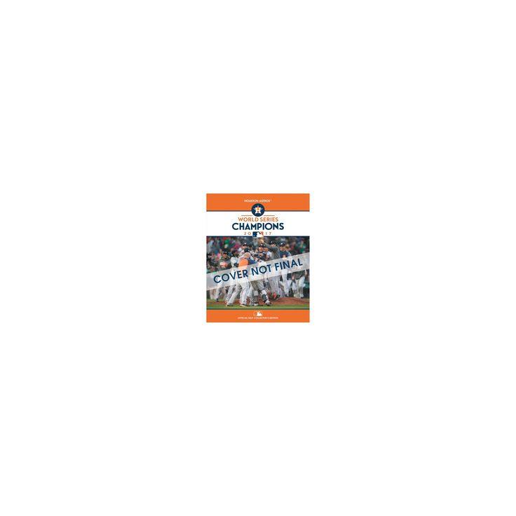 2017 World Series Champions: Houston Astros : American League (Paperback)