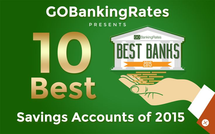 Looking at fees, interest rates and minimum deposit requirements, we ranked the 10 best banks for savings accounts in 2015. Did yours make the list?