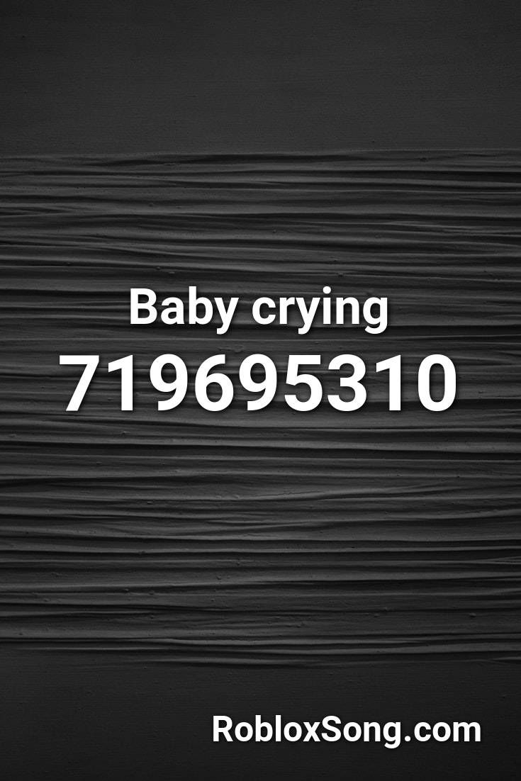 Baby Crying Roblox Id Roblox Music Codes In 2020 Baby Crying