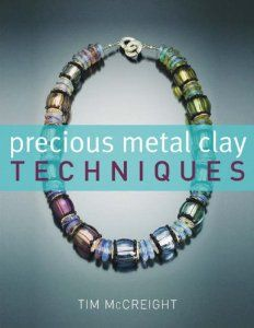 Precious Metal Clay Techniques: Amazon.co.uk: Tim McCreight: Books