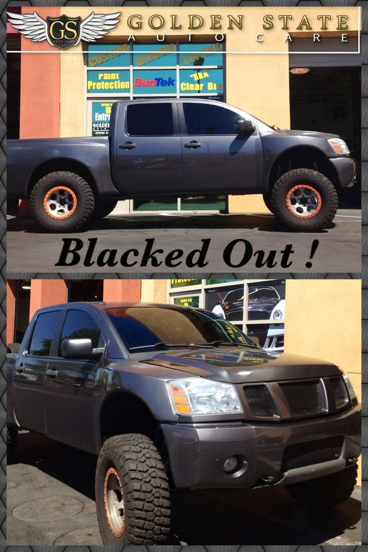 2006 Nissan Titan This Truck owner is a Rebel !!! Golden State Black this one out !!!! It's Limo all around with a Medium shade entire windshield... Rock On Ryan