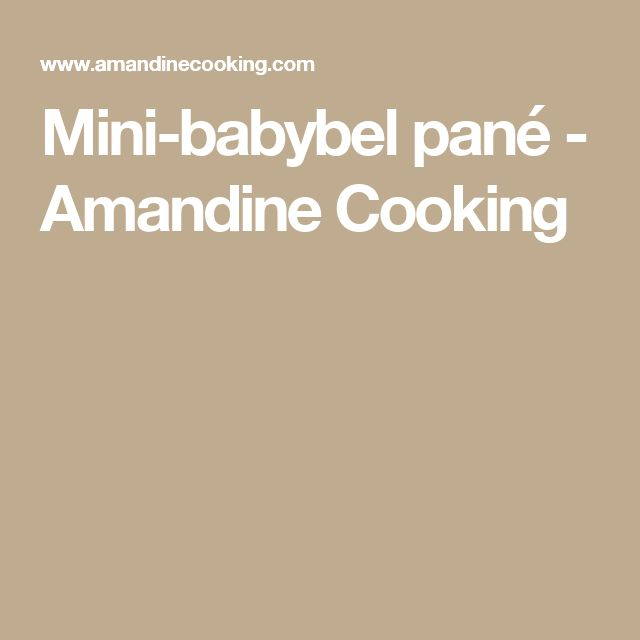 Mini-babybel pané - Amandine Cooking