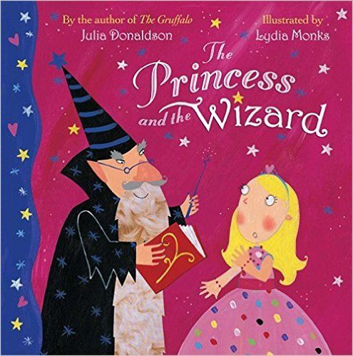 The Princess and the Wizard: Amazon.co.uk: Julia Donaldson, Lydia Monks…