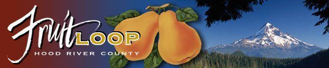HOOD RIVER FRUIT LOOP ADVERTISEMENTS   Hood River County Fruit Loop Look for Hood River County Fruit Loop ...