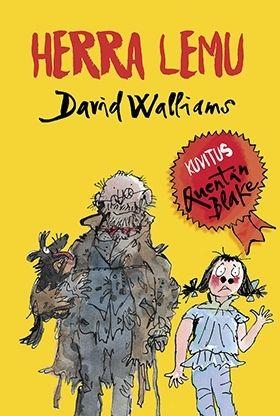 Herra Lemu, David Walliams  Hervottoman hauska ja yhteiskuntakriittinen tarina Englannin bestseller-listoilta. Humoristiset piirroskuvitukset on tehnyt meilläkin rakastettu Quentin Blake. Osuvasta suomennoksesta vastaa mm. Harry Potter -käännöksistään tunnettu Jaana Kapari-Jatta.