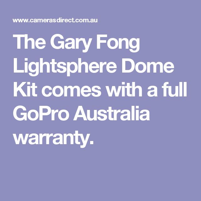 The Gary Fong Lightsphere Dome Kit comes with a full GoPro Australia warranty.