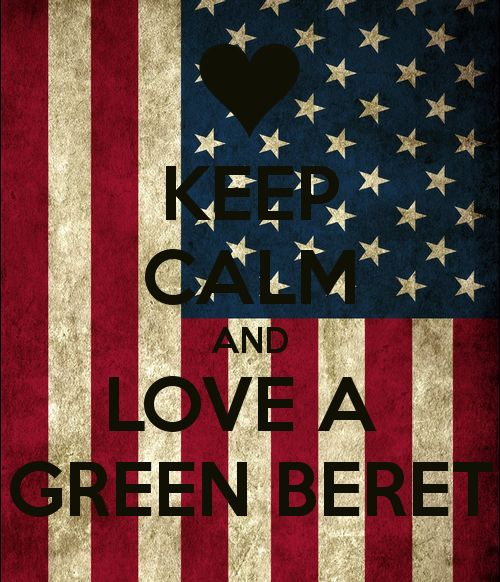 Love a Green Beret ! I have 2 green berets I love to death! My son and my husband... :)