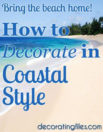 One of the most popular coastal decorating styles is American Coastal Style. Find out what it takes to create this casual and classic look in your home.