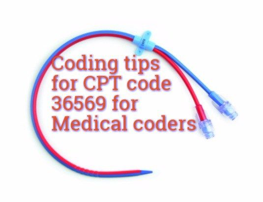 Checkout How To Reach Out To CPT Code 36569 For Insertion Of