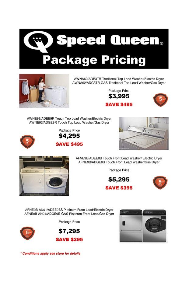 Speed Queen - Washer & Dryer PACKAGE DEALS    Purchase a Speed Queen Washer & Dryer Laundry Package* and SAVE also receive a 5-Year WARRANTY*   Offer 1 - AWNA62 & ADE3TR or ADG3TR RRP = $4,490 SAVE $495 now ONLY $3,995 Offer 2 - AWN92 & ADEE9R or ADGE9R RRP = $4,790 SAVE $495 now ONLY $4,295 Offer 3 - AFNE9B & ADEE8B or ADGE8B RRP = $6,690 SAVE $395 now ONLY $5,295 Offer 4 - AFNE9B-AN01 & ADEE9BS or ADGE9B-GAS RRP = $7,590 SAVE $295 now ONLY $7,295