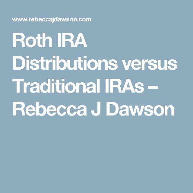 Roth IRA Distributions versus Traditional IRAs – Rebecca J Dawson